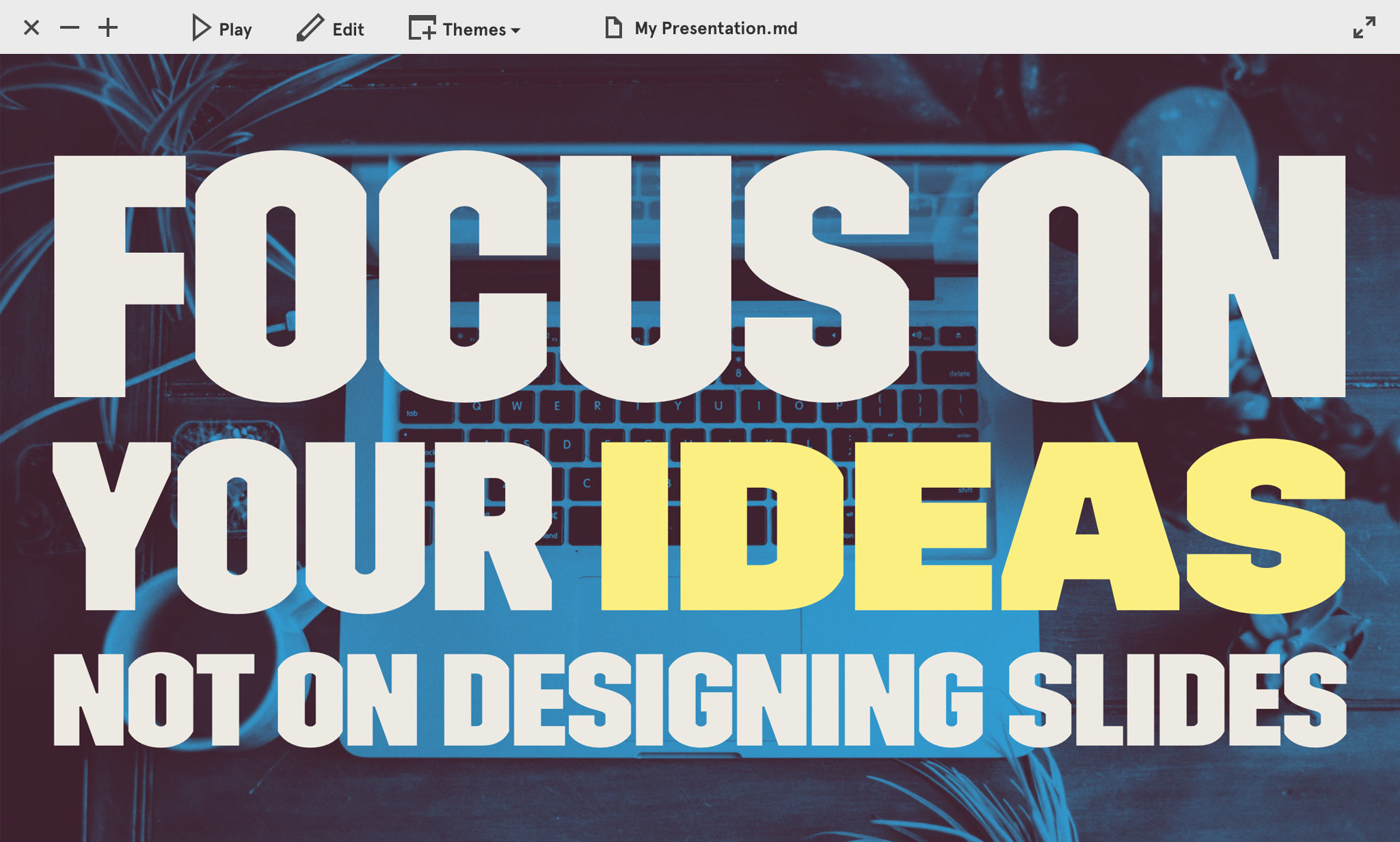 Focus on your Ideas, not on Desiging Slides